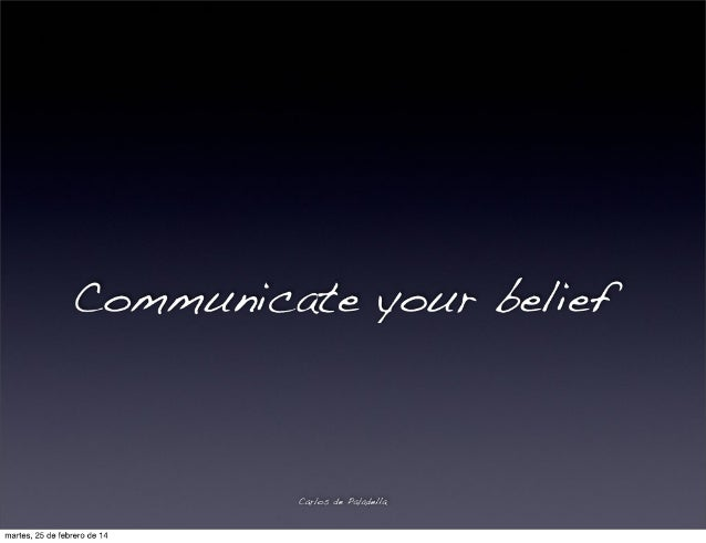 what is your belief I believe that motivation is the product of belief and desire, that action is the result of motivation and belief, that for the consequences of an action to be understood, beliefs must reflect reality as closely as possible.