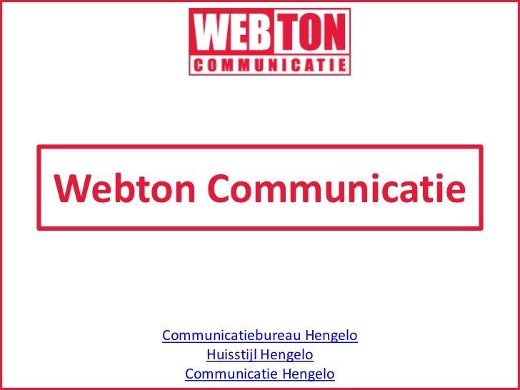 Webton Communicatie<br />Communicatiebureau Hengelo<br />Huisstijl Hengelo<br />Communicatie Hengelo<br />