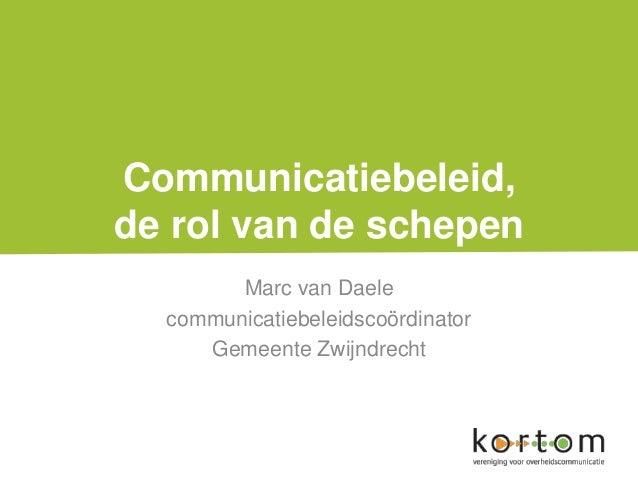 Communicatiebeleid,de rol van de schepenMarc van DaelecommunicatiebeleidscoördinatorGemeente Zwijndrecht