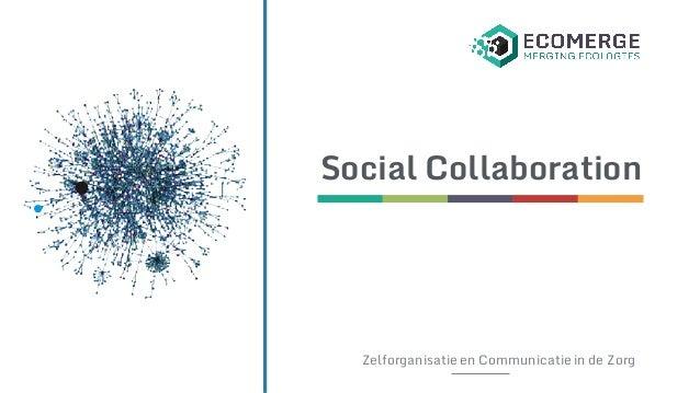 Social Collaboration Zelforganisatie en Communicatie in de Zorg