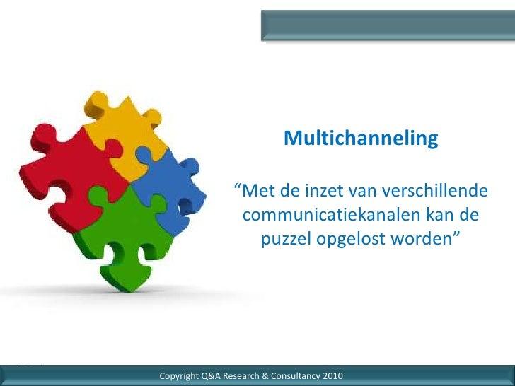 """Multichanneling                  """"Met de inzet van verschillende                  communicatiekanalen kan de              ..."""