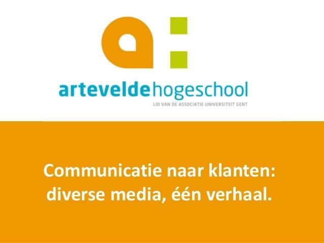 Communicatie naar klanten: diverse media, één verhaal.