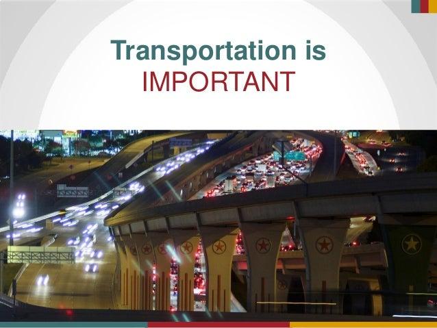 Transportation is IMPORTANT
