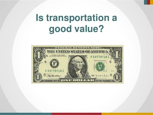 Is transportation a good value?