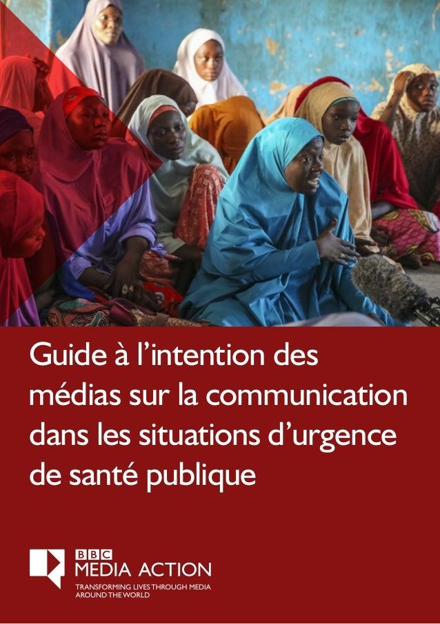 SECTIONNAMEHERE Guide à l'intention des médias sur la communication dans les situations d'urgence de santé publique