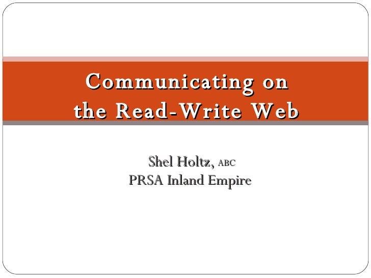 Shel Holtz,  ABC PRSA Inland Empire  Communicating on the Read-Write Web