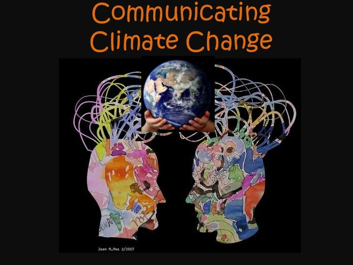 Communicating                      Climate Change<br />