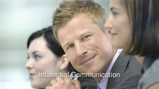 Influential Communication