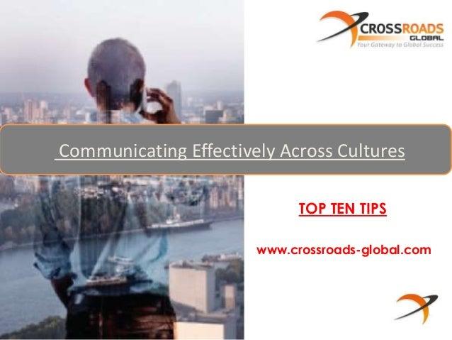 Communicating Effectively Across Cultures  TOP TEN TIPS  www.crossroads-global.com