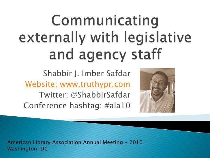 Communicating externally with shareholders <br />Shabbir J. Imber Safdar<br />Website: www.truthypr.com<br />Twitter: @Sha...