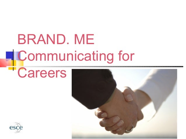 BRAND. ME Communicating for Careers Communicating for Employment (DCE323)