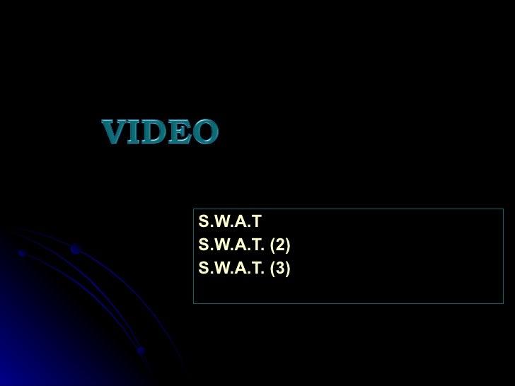 S.W.A.T S.W.A.T. (2) S.W.A.T. (3)