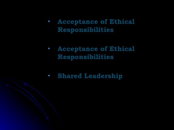 <ul><li>Acceptance of Ethical Responsibilities </li></ul><ul><li>Acceptance of Ethical Responsibilities </li></ul><ul><li>...