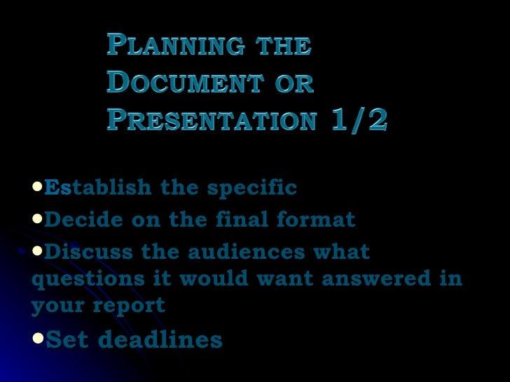 <ul><li>Es tablish the specific </li></ul><ul><li>Decide on the final format </li></ul><ul><li>Discuss the audiences what ...