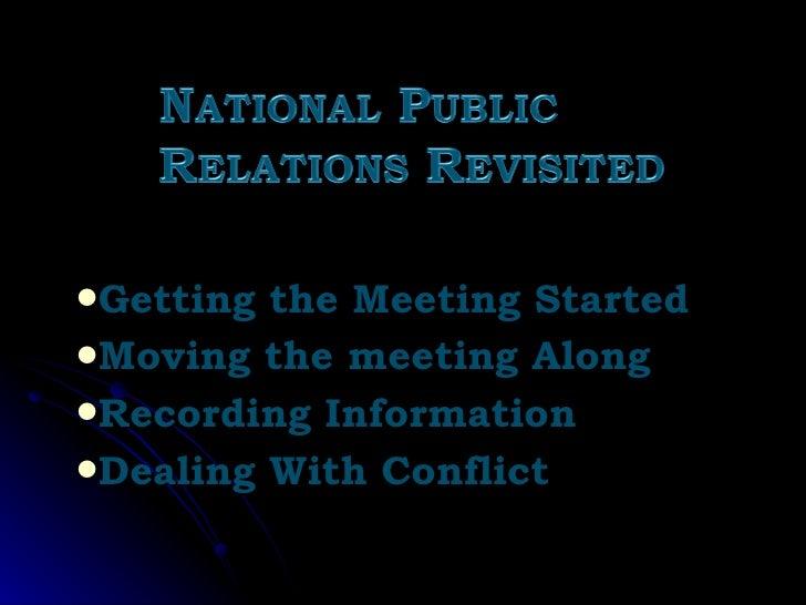<ul><li>Getting the Meeting Started </li></ul><ul><li>Moving the meeting Along </li></ul><ul><li>Recording Information </l...
