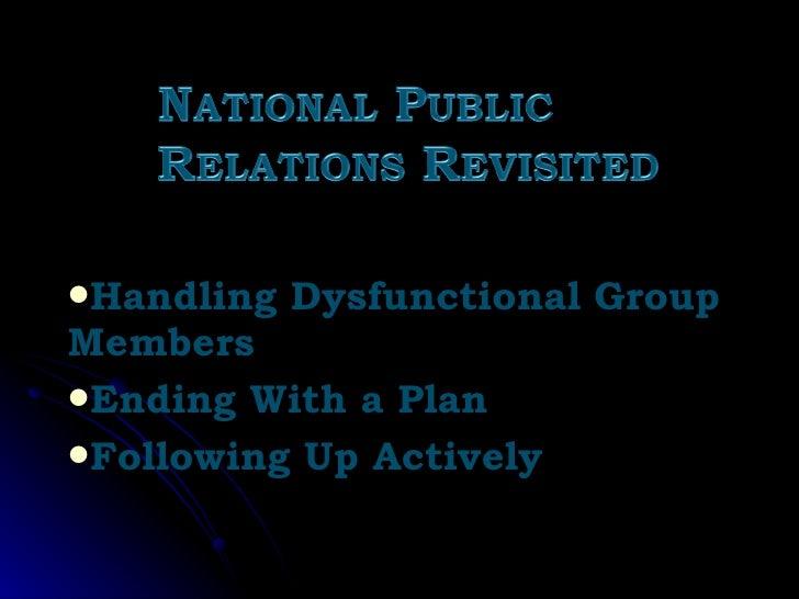 <ul><li>Handling Dysfunctional Group Members </li></ul><ul><li>Ending With a Plan </li></ul><ul><li>Following Up Actively ...