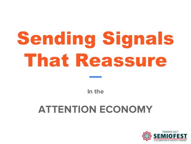 Sending Signals That Reassure In the ATTENTION ECONOMY