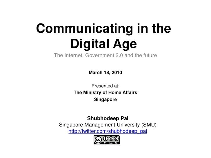 Communicating in the Digital Age<br />The Internet, Government 2.0 and the future <br />March 18, 2010<br />Presented at:<...