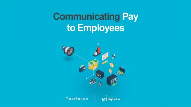Communicating Pay to Employees Mykkah Herner, MA, CCP Modern Compensation Evangelist Paige Hanley, CCP Sr. Compensation Pr...