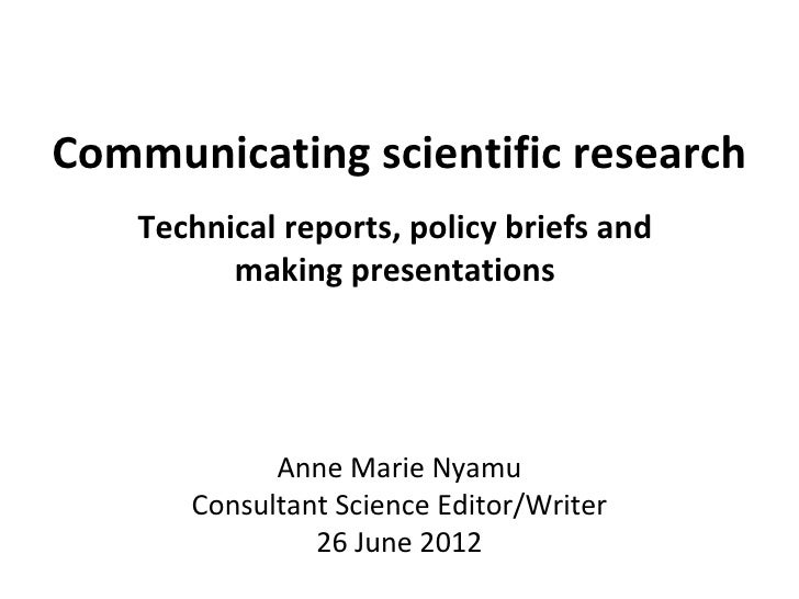 Communicating scientific research    Technical reports, policy briefs and          making presentations             Anne M...