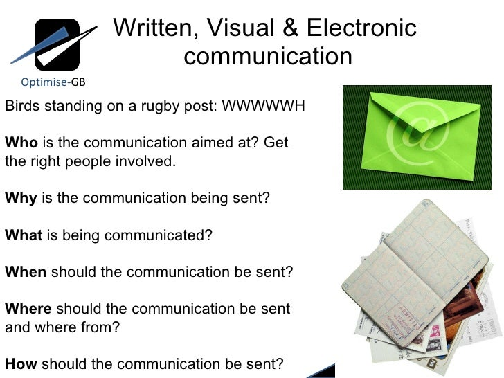 Written, Visual & Electronic  communication Optimise- GB Birds standing on a rugby post: WWWWWH Who  is the communication ...