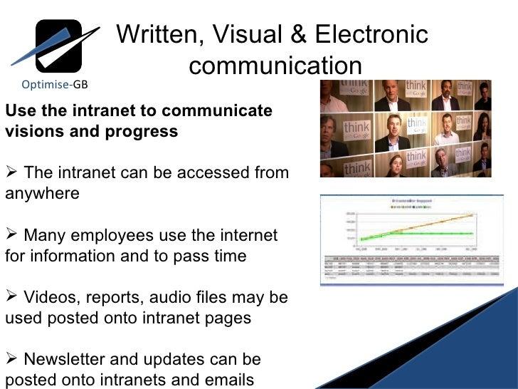Optimise- GB <ul><li>Use the intranet to communicate visions and progress  </li></ul><ul><li>The intranet can be accessed ...