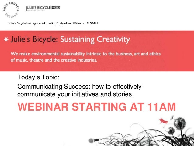 "WEBINAR STARTING AT 11AM Today""s Topic: Communicating Success: how to effectively communicate your initiatives and stories..."