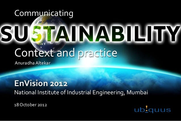 CommunicatingContext and practiceAnuradha AltekarEnVision 2012National Institute of Industrial Engineering, Mumbai18 Octob...