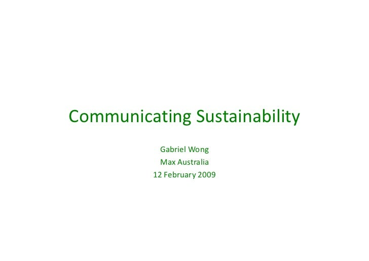 Communicating Sustainability             Gabriel Wong             Max Australia           12 February 2009