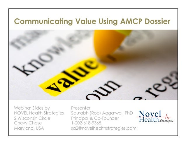 Communicating Value Using AMCP Dossier Webinar Slides by NOVEL Health Strategies 2 Wisconsin Circle Chevy Chase Maryland, ...