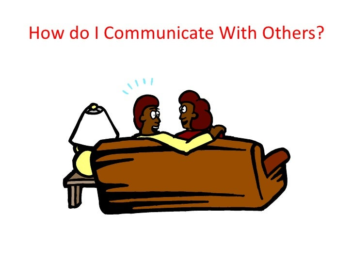 How do I Communicate With Others?<br />