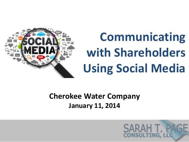 Communicating with Shareholders Using Social Media Cherokee Water Company January 11, 2014