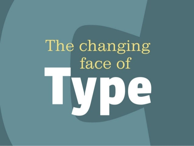 The Changing Face of Type