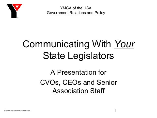 YMCA of the USA                                Government Relations and Policy                    Communicating With Your ...
