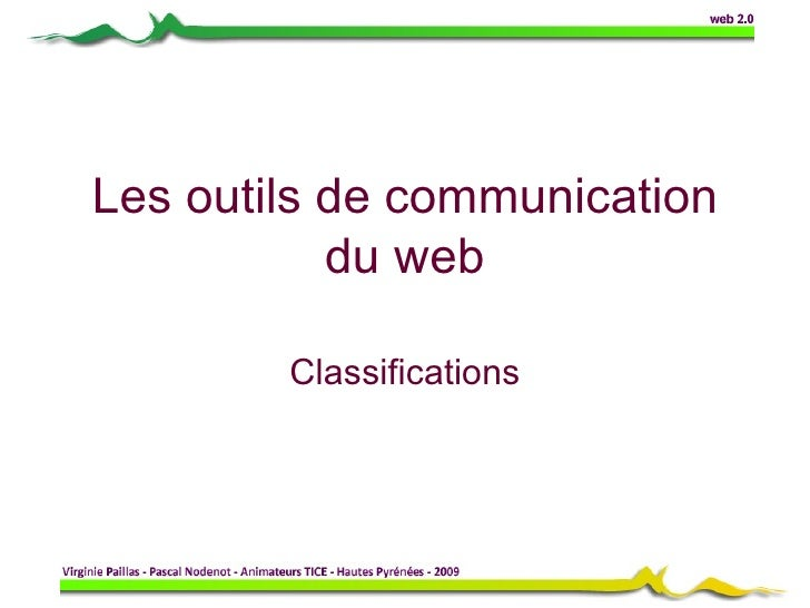 Les outils de communication du web Classifications