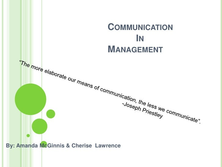 COMMUNICATION                                       IN                                  MANAGEMENT     By: Amanda McGinnis...