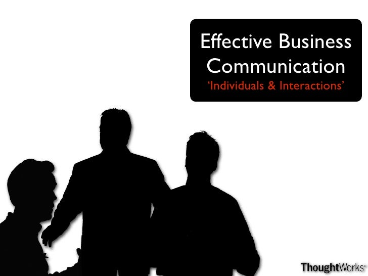 Effective Business  Communication 'Individuals & Interactions'