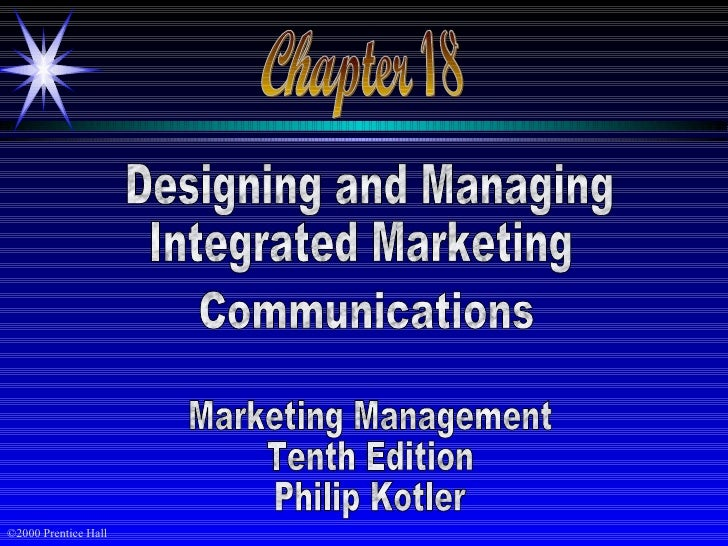 Chapter 18 Designing and Managing Integrated Marketing Communications Marketing Management Tenth Edition Philip Kotler