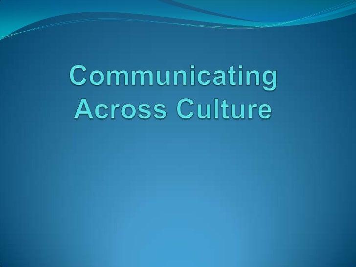 Communicating Across Culture<br />