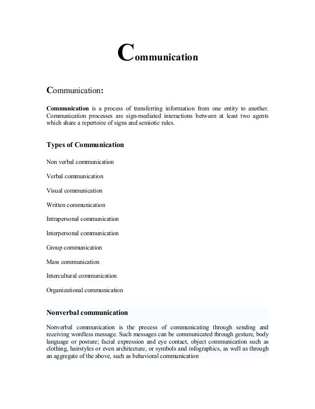 Communication Communication: Communication is a process of transferring information from one entity to another. Communicat...