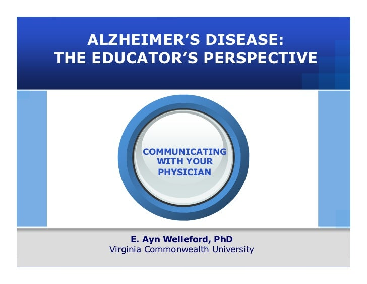 ALZHEIMER'S DISEASE:       THE EDUCATOR'S PERSPECTIVE                                    COMMUNICATING                    ...
