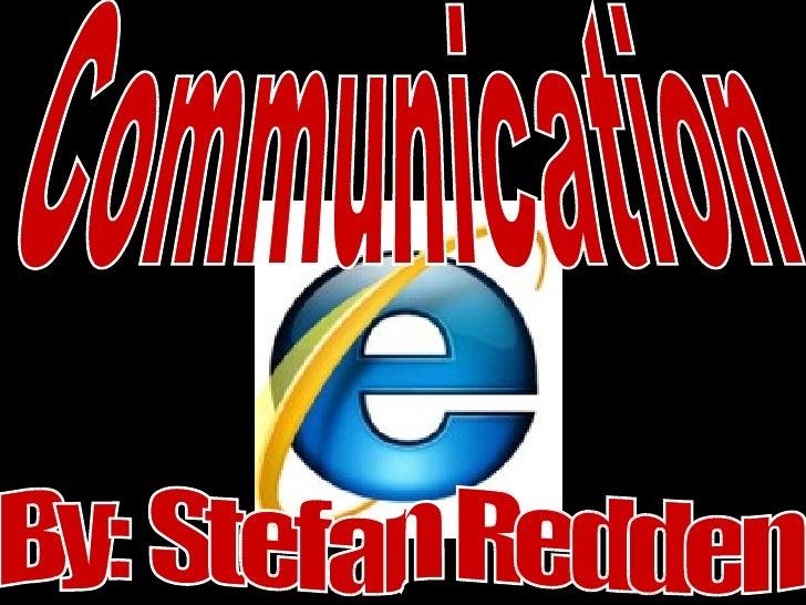 Communication By: Stefan Redden