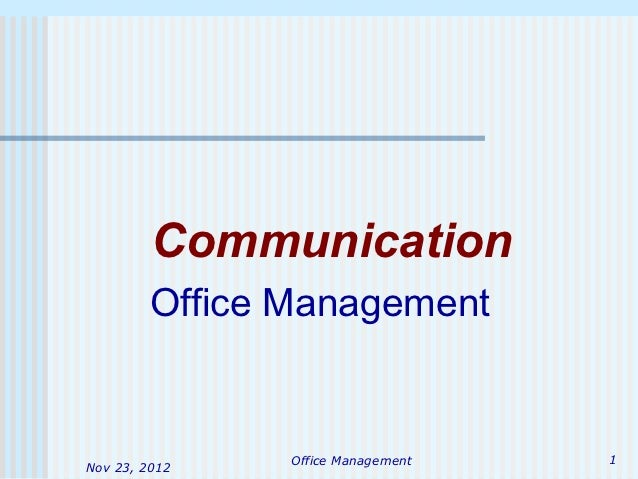 Communication         Office Management                Office Management   1Nov 23, 2012