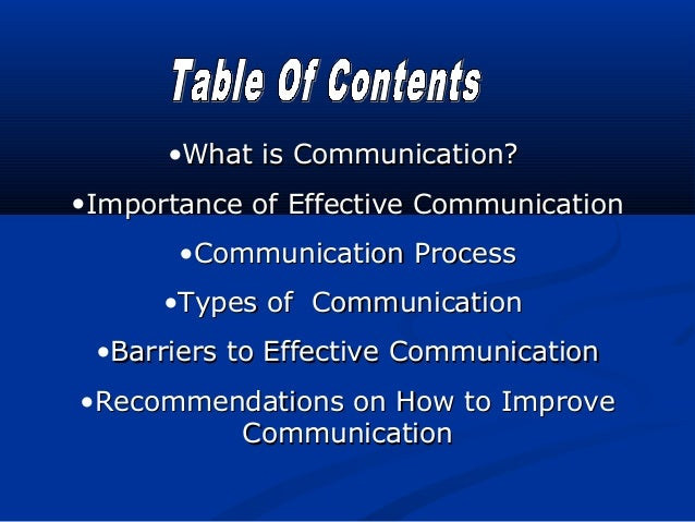 •What is Communication?•Importance of Effective Communication       •Communication Process      •Types of Communication •B...
