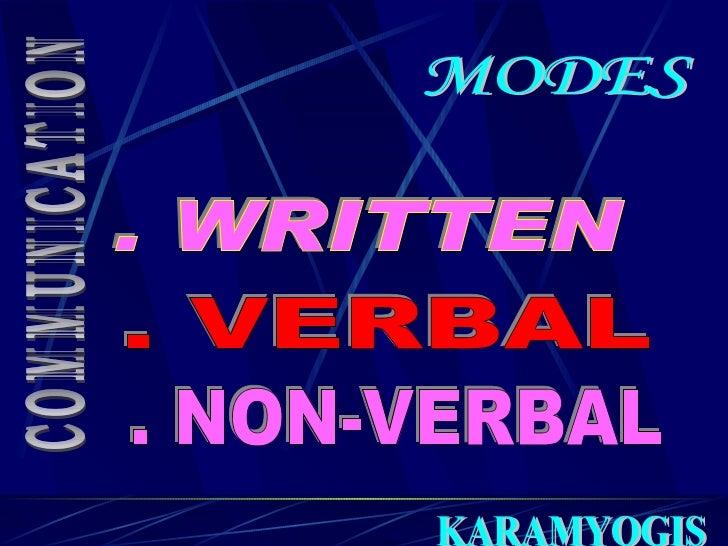 COMMUNICATION . WRITTEN . VERBAL . NON-VERBAL MODES