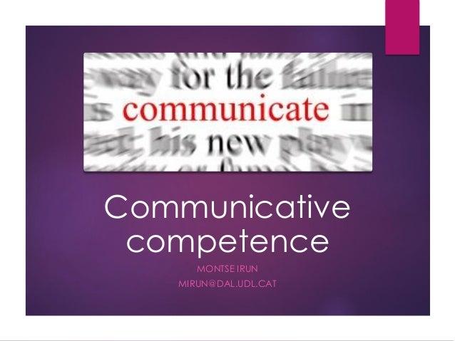 Communicative competence MONTSE IRUN MIRUN@DAL.UDL.CAT
