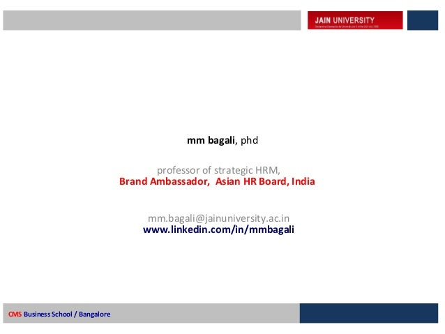 professor of strategic HRM, Brand Ambassador, Asian HR Board, India mm.bagali@jainuniversity.ac.in www.linkedin.com/in/mmb...