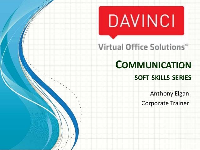 COMMUNICATION SOFT SKILLS SERIES Anthony Elgan Corporate Trainer