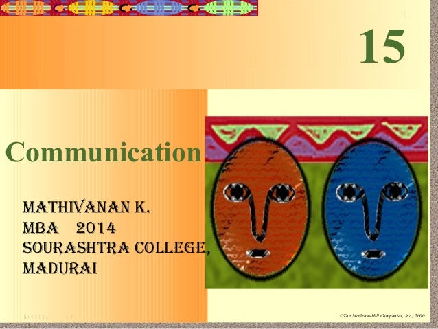 15-1 Irwin/McGraw-Hill ©The McGraw-Hill Companies, Inc., 2000 Communication 15 MATHIVANAN K. MBA 2014 SOURASHTRA COLLEGE, ...