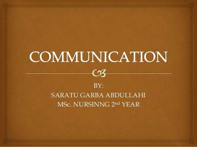 BY: SARATU GARBA ABDULLAHI MSc. NURSINNG 2nd YEAR